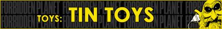 Tin Toys in stock at Forbidden Planet USA